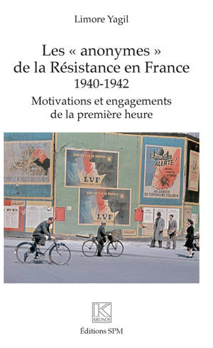 Les anonymes de la Résistance en France, 1940-1942 : motivations et engagements de la première heure