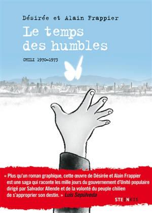 Le temps des humbles : Chili 1970-1973