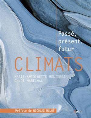 Climats : passé, présent, futur