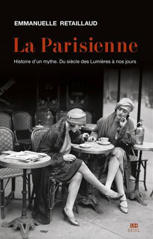 La Parisienne : histoire d'un mythe : du siècle des lumières à nos jours