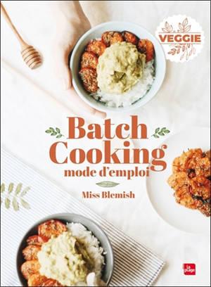 Batch cooking : mode d'emploi : veggie