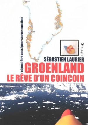 Groenland, le rêve d'un coincoin : et peut-être aussi pour sauver mon âme