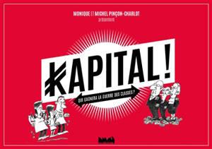 Kapital ! : qui gagnera la guerre des classes ?