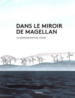 Dans le miroir de Magellan : le rétrécissement du monde