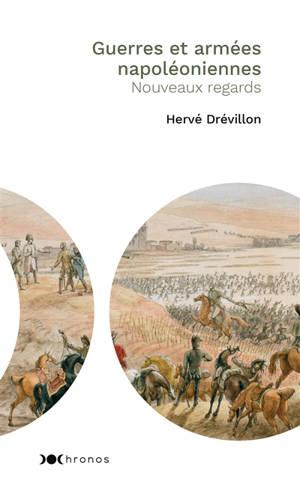 Guerres et armées napoléoniennes : nouveaux regards