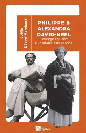 Philippe & Alexandra David-Néel : l'étrange équilibre d'un couple exceptionnel