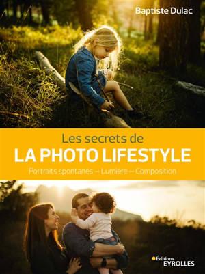Les secrets de la photo lifestyle : portraits spontanés, lumière, composition