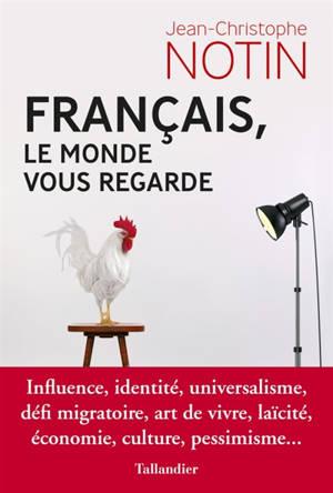 Français, le monde vous regarde