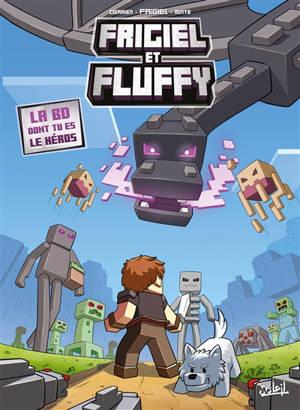 Frigiel et Fluffy, La BD dont tu es le héros