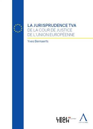 La jurisprudence TVA de la Cour de justice de l'Union européenne