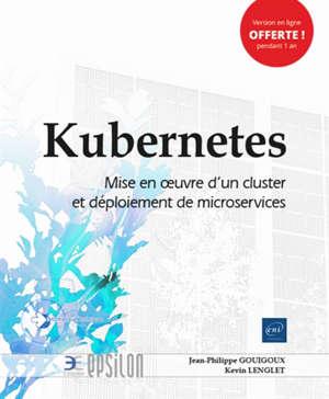 Kubernetes : mise en oeuvre d'un cluster et déploiement de microservices