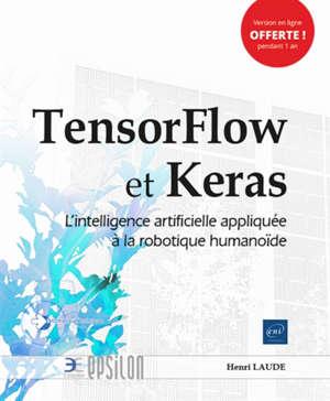 TensorFlow et Keras : l'intelligence artificielle appliquée à la robotique humanoïde