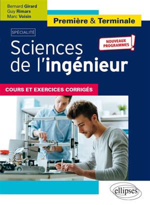 Sciences de l'ingénieur 1re & terminale S : cours et exercices corrigés : nouveaux programmes