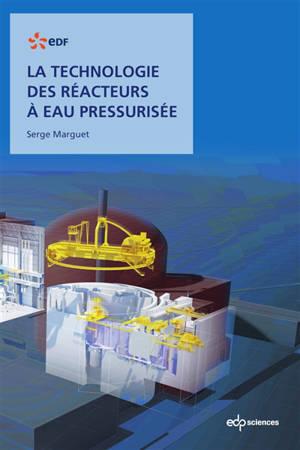 La technologie des réacteurs à eau pressurisée