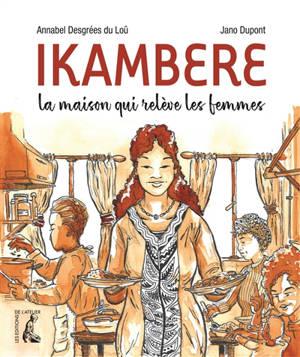 Ikambere : la maison qui relève les femmes