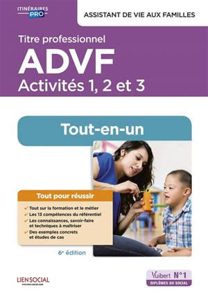 Titre professionnel ADVF, assistant de vie aux familles : activités 1, 2 et 3 : tout-en-un