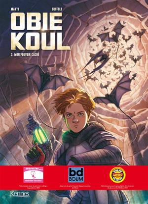 Obie Koul. Volume 2, Mon pouvoir caché