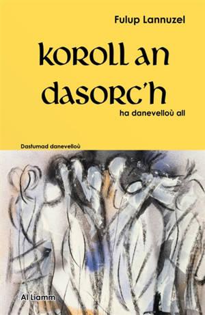 Koroll an dasorc'h : ha danevelloù all