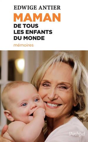 Maman de tous les enfants du monde : mémoires