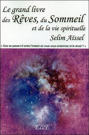 Le grand livre des rêves, du sommeil et de la vie spirituelle