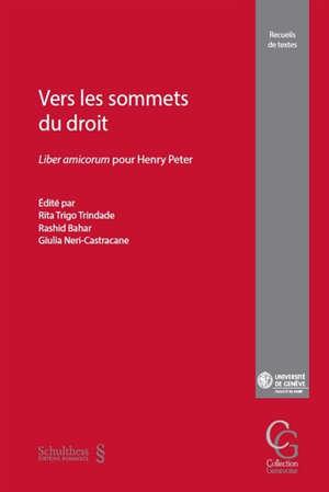 Vers les sommets du droit : liber amicorum pour Henry Peter