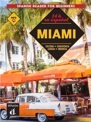 24 h en espanol : Miami : cultura, convivencia, lengua, herencia