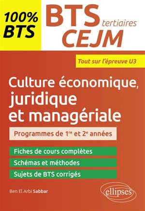 CEJM, culture économique, juridique et managériale, BTS tertiaires : programmes de 1re et 2e années : tout sur l'épreuve U3