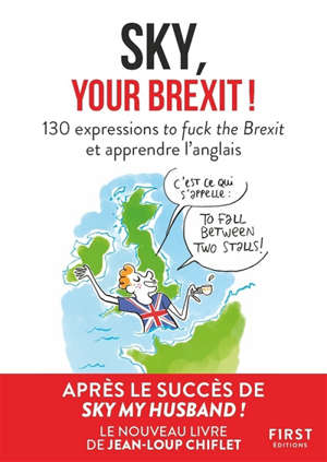 Sky, your Brexit ! : 130 expressions to fuck the Brexit et apprendre l'anglais