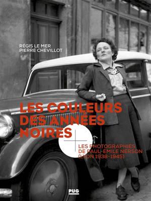 Les couleurs des années noires : les photographies de Paul-Emile Nerson (Lyon, 1938-1945)