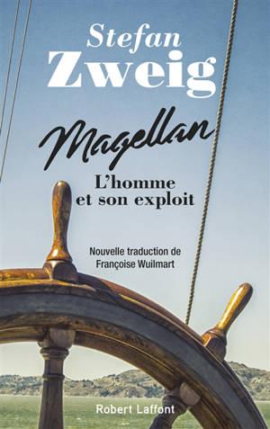 Magellan : l'homme et son exploit