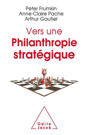 Vers une philanthropie stratégique