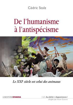 De l'humanisme à l'antispécisme : le XXIe siècle est celui des animaux
