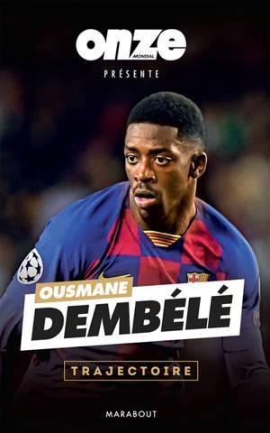 Ousmane Dembélé : trajectoire