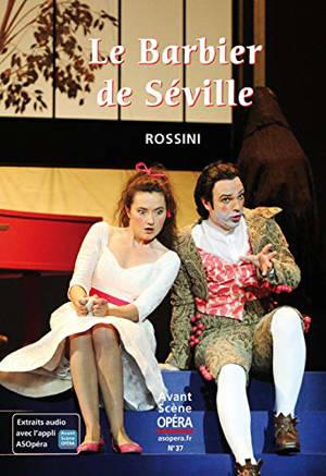 Avant-scène opéra (L'). n° 37, Le barbier de Séville : melodramma buffo in due atti