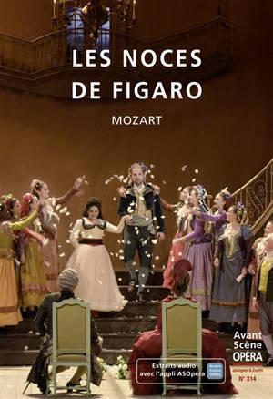 Avant-scène opéra (L'). n° 314, Les noces de Figaro