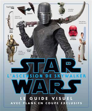 Star wars : l'ascension de Skywalker : le guide visuel avec plans en coupe exclusifs