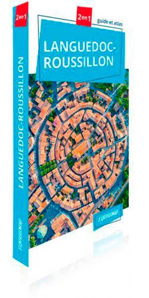 Languedoc-Roussillon : 2 en 1 : guide et atlas