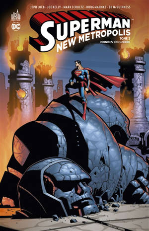 Superman : New Metropolis. Volume 3, Mondes en guerre