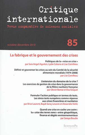 Critique internationale. n° 85, La fabrique et le gouvernement des crises