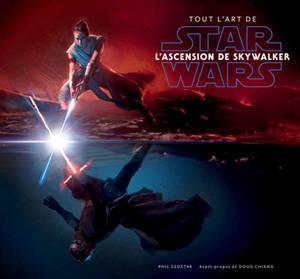 Tout l'art de Star Wars : l'ascension de Skywalker