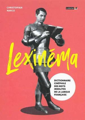 Lexinéma : dictionnaire cinéphile des mots insolites de la langue française