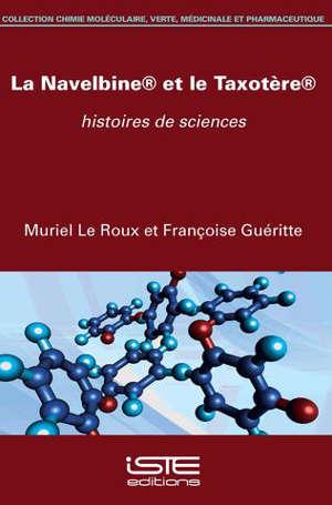La Navelbine et le Taxotère : histoires de sciences