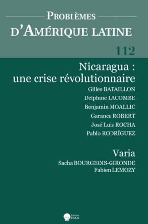 Problèmes d'Amérique latine. n° 112, Nicaragua : une crise révolutionnaire