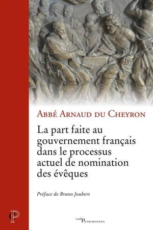 La part faite au gouvernement français dans le processus actuel de nomination des évêques