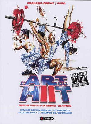 L'art du hiit, high intensity interval training : 151 workouts, 100 exercices, 15 semaines de programme