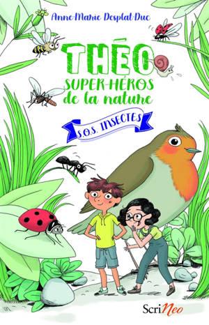 Théo, super-héros de la nature : SOS insectes