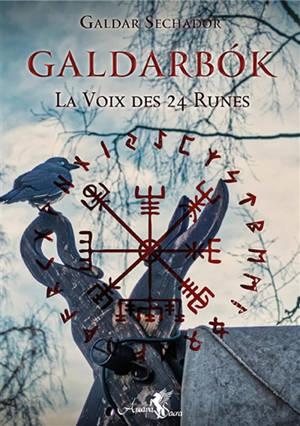 Galdarbok, la voix des 24 runes. Volume 1