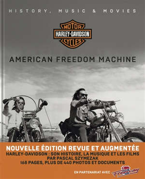 Harley Davidson, American freedom machine : histoire, musique & films