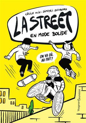 La street. Volume 1, En mode bolide