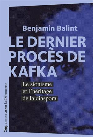 Le dernier procès de Kafka : le sionisme et l'héritage de la diaspora
